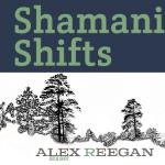 Shamanic Shifts