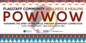 Flagstaff Community Wellness & Healing PowWow