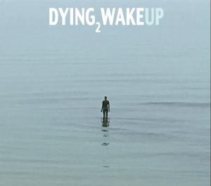 Dying 2 Wake Up