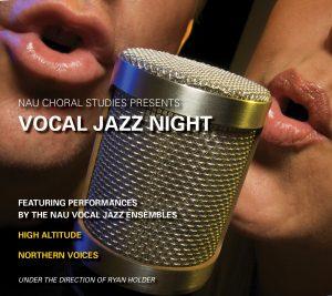 "NAU Choral Studies: ""A Night of Vocal Jazz"""