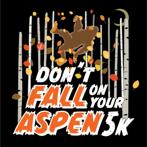 Don't Fall on Your Aspen 5K