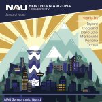 "NAU Symphonic Band: ""Cityscapes and Countrysides"""
