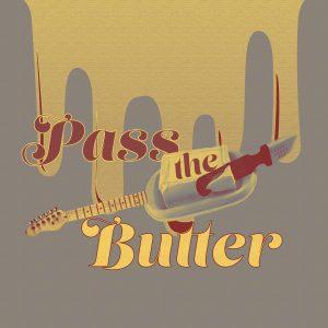 Pass the Butter