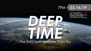 Lowell42: Deep Time - The Solid Earth Meets The Night Sky