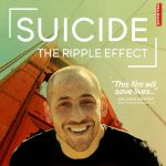 An Evening of Hope and a Celebration of Life - A Screening of Suicide: The Ripple Effect
