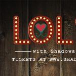LOL Comedy Night with Shadows Foundation
