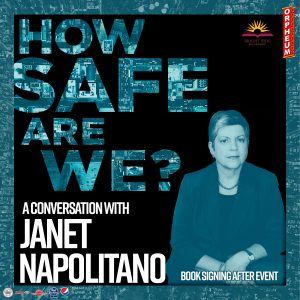 A Conversation with Janet Napolitano: How Safe Are...