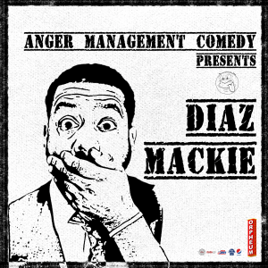 Anger MGMT Comedy Show: Diaz Mackie