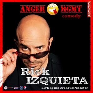 Anger MGMT Comedy: Rick Izquieta