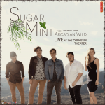 Sugar & the Mint with The Arcadian Wild