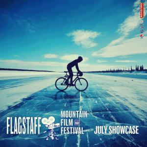 Flagstaff Mountain Film Festival July Showcase: Br...