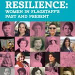 Resilience: Women in Flagstaff's Past and Presen...