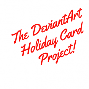 The DeviantArt Holiday Card Project!