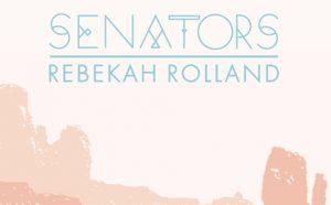 The Senators with Rebekah Rolland