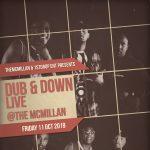 Dub & Down Live at the McMillan