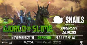 Snails - World of Slime Tour
