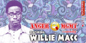 Anger Management Stand Up Comedy Featuring Willie ...