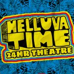 Helluva Time: 24Hr Theatre