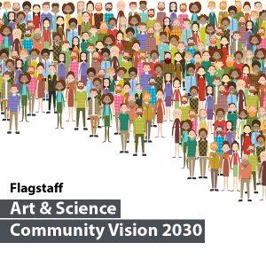 Flagstaff 2030: Art, Science, Culture