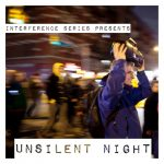 Interference Series 3rd annual Unsilent Night