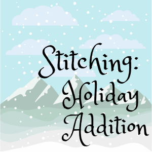 Stitching: Holiday Addition