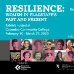 Opening Reception - Resilience: Women in Flagstaff's Past & Present Exhibit at CCC