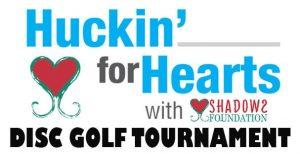 6th Annual Huckin' for Hearts Disc Golf Tournament...
