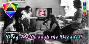 NAU PRISM Presents: Drag Me Through the Decades