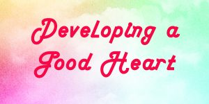 Live Stream: Developing a Good Heart