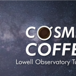 Streaming | Cosmic Coffee | Lowell Observatory Turns 126!
