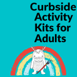 Curbside Activity Kits for ADULTS
