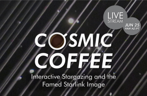 Streaming | Cosmic Coffee | Interactive Stargazing and the Famed Starlink Image