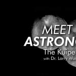 Streaming | Meet an Astronomer | The Kuiper Belt with Dr. Larry Wasserman
