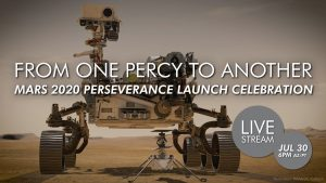 Streaming | From One Percy to Another | Mars 2020 Perseverance Launch Celebration