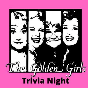 The Golden Girls Trivia Night