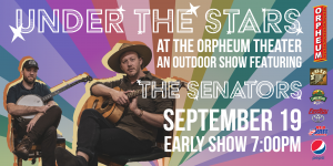 Under the Stars At The Orpheum Theater Featuring: The Senators - Sunset Session