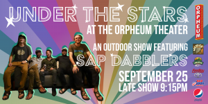 Under The Stars At The Orpheum Theater Featuring: Sap Dabblers - Under The Stars Session
