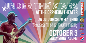 Under The Stars At The Orpheum Theater Featuring: Pass the Butter - Sunset Session