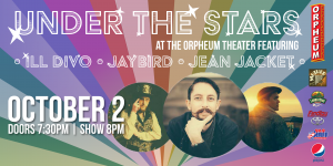 Dreaming Under the Stars at the Orpheum Theater Featuring: Ill Divo, Jaybird, Jean Jacket