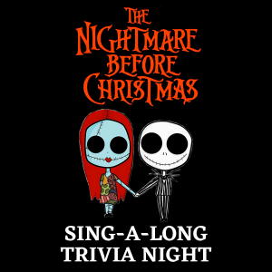The Nightmare Before Christmas Trivia Sing-a-Long Night!