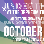 Under the Stars at the Orpheum Theater Featuring: Dub & Down with the Blues