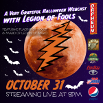 A Very Grateful Halloween Webcast with the Legions...