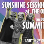 Sunshine Sessions at the Orpheum Theater Featuring: Summit Dub Squad - Early