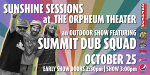 Sunshine Sessions at the Orpheum Theater Featuring...
