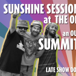 Sunshine Sessions at the Orpheum Theater Featuring: Summit Dub Squad - Late