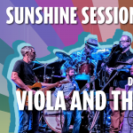 Sunshine Session at the Orpheum Theater Featuring: Viola and the Brakemen - Late