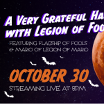 A Very Grateful Halloween Webcast with Legions of ...
