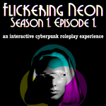 Flickering Neon: Cybernoir Interactive Roleplaying...