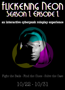 Flickering Neon: Cybernoir Interactive Roleplaying Experience