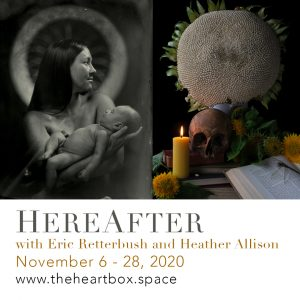 HereAfter Exhibition with Eric Retterbush and Heather Allison